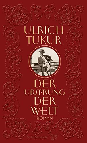 Tukur, Ulrich - Der Ursprung der Welt