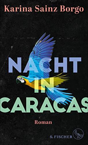 Sainz Borgo, Karina - Nacht in Caracas: Roman