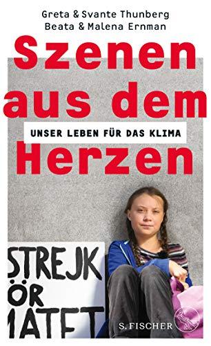 Thunberg, Greta & Svante - Szenen aus dem Herzen - Unser Leben für das Klima