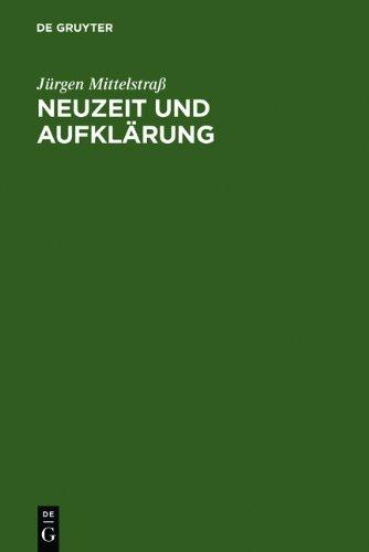 Mittelstraß, Jürgen - Neuzeit und Aufklärung: Studien zur Entstehung der neuzeitlichen Wissenschaft und Philosophie