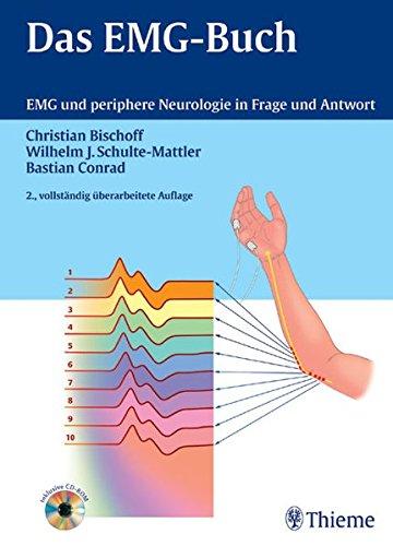 Bischoff, Christian - Das EMG-Buch: EMG und periphere Neurologie in Frage und Antwort
