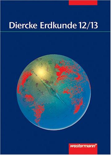 Westermann Verlag - Diercke Erdkunde - Oberstufe: Schülerband 12 / 13