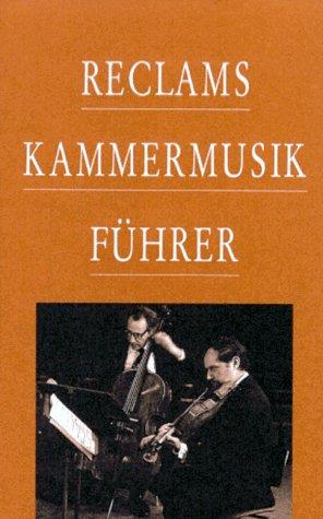 Werner-Jensen, Arnold (HG) - Reclams Kammermusikführer