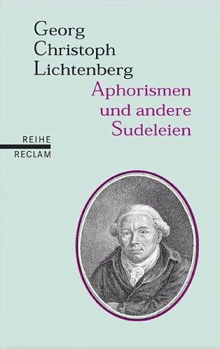 Lichtenberg, Georg Christoph - Aphorismen und andere Sudeleien