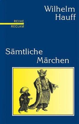 Hauff, Wilhelm - Sämtliche Märchen: Mit den Illustrationen der Erstdrucke