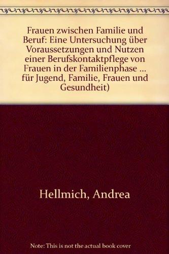 Hellmich, Andrea - Frauen zwischen Familie und Beruf