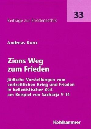 Kunz, Andreas - Zions Weg zum Frieden