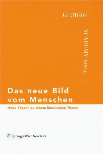 Div. Autoren - Das neue Bild vom Menschen: Neue Thesen zu einem klassischen Thema, GLOBArt Academy 2004
