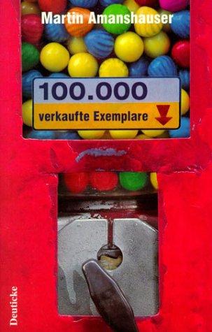 Amanshauser, Martin - 100.000 verkaufte Exemplare