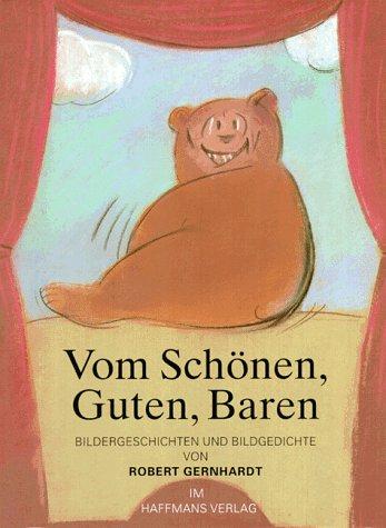 Gernhardt, Robert - Vom Schönen, Guten, Baren