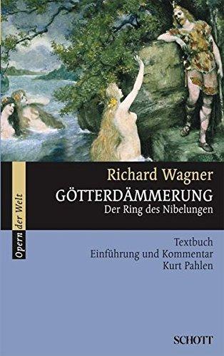 Pahlen, Kurt - Götterdämmerung: Der Ring des Nibelungen. WWV 86 D. Textbuch/Libretto. (Opern der Welt)