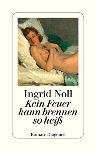 Noll, Ingrid - Kein Feuer kann brennen so heiß
