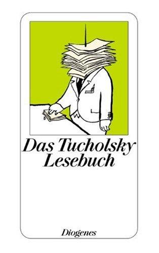 Tucholsky, Kurt - Das Tucholsky Lesebuch