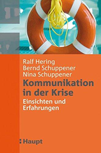 Hering, Ralf / Schuppener, Bernd / Schuppener, Nina - Kommunikation in der Krise: Einsichten und Erfahrungen