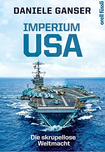 Ganser, Daniele - Imperium USA: Die skrupellose Weltmacht