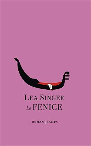 Singer, Lea - La Fenice