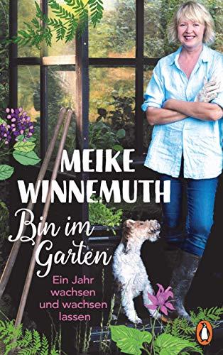 Winnemuth, Meike - Bin im Garten
