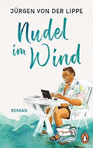 von der Lippe, Jürgen - Nudel im Wind: Roman