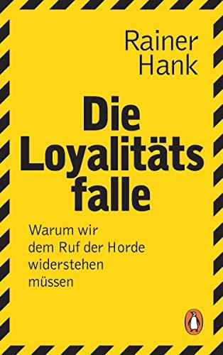 Hank, Rainer - Die Loyalitätsfalle