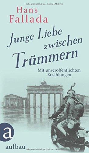 Fallada, Hans - Junge Liebe zwischen Trümmern