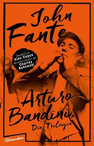 Fante, John - Arturo Bandini: Die Trilogie