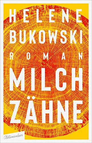 Bukowski, Helene - Milchzähne