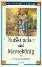 Hoffmann, E.T.A. - Nußknacker und Mausekönig