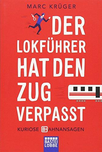 Krüger, Marc - Der Lokführer hat den Zug verpasst
