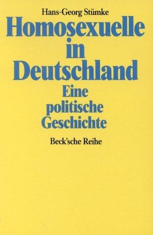 Stümke, Hans-Georg - Homosexuelle in Deutschland: Eine politische Geschichte