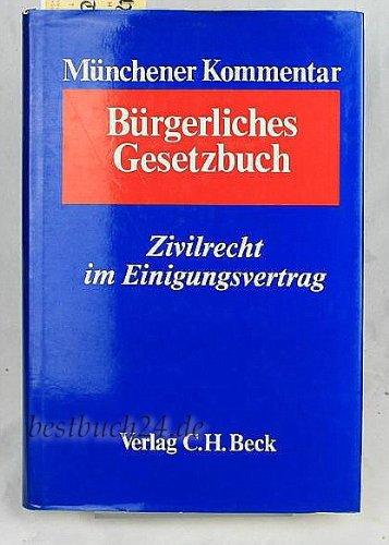 Rebmann, Kurt / Säcker, Franz Jürgen (HG) - Münchener Kommentar zum Bürgerlichen Gesetzbuch, Zivilrecht im Einigungsvertrag