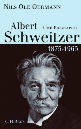 Oermann, Nils Ole - Albert Schweitzer 1875-1965