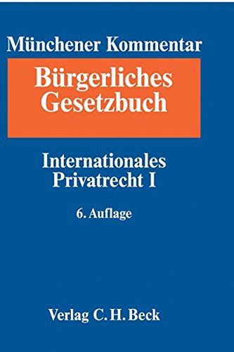 Säcker / Rixecker / Oetker (Hrsg.) - Münchener Kommentar zum Bürgerlichen Gesetzbuch Bd. 10: Internationales Privatrecht I, Europäisches Kollisionsrecht, Einführungsgesetz zum Bürgerliche