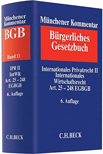 Säcker / Rixecker / Oetker (Hrsg.) - Münchener Kommentar zum Bürgerlichen Gesetzbuch Bd. 11: Internationales Privatrecht II, Internationales Wirtschaftsrecht, Einführungsgesetz zum Bürger