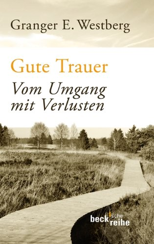 Westberg, Granger E. - Gute Trauer - Vom Umgang mit Verlusten