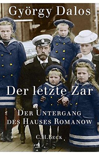 Dalos, György - Der letzte Zar: Der Untergang des Hauses Romanow