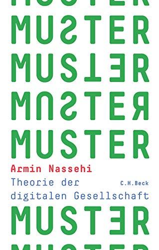 Nassehi, Armin - Muster: Theorie der digitalen Gesellschaft