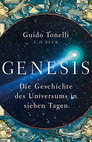 Tonelli, Guido - Genesis: Die Geschichte des Universums in sieben Tagen