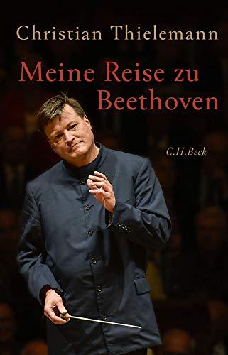 Thielenmann, Christian - Meine Reise zu Beethoven