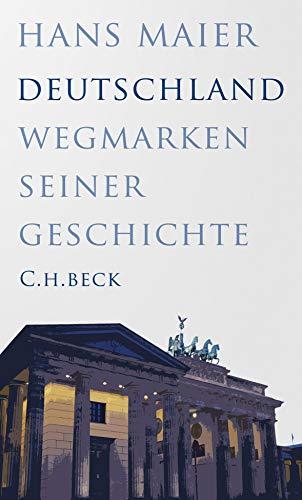 Maier, Hans - Deutschland: Wegmarken seiner Geschichte