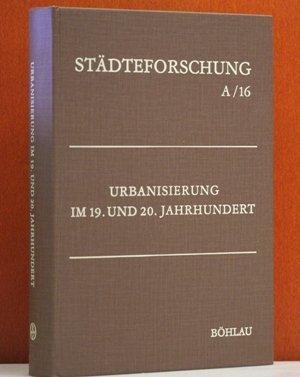 -- - Urbanisierung im 19. und 20. Jahrhundert. Historische und geographische Aspekte