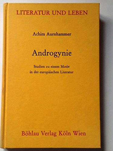 Aurnhammer, Achim - Androgynie. Studien zu einem Motiv in der europäischen Literatur