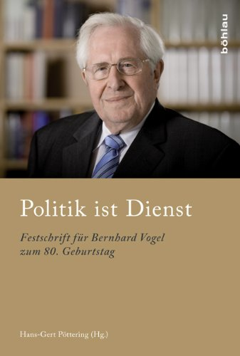 Pöttering, Hans-Gert (HG) - Politik ist Dienst: Festschrift für Bernhard Vogel zum 80. Geburtstag