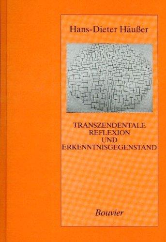 Häußer, Hans-Dieter - Transzendentale Reflexion und Erkenntnisgegenstand