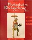 Spielberg, Ludger - Mechanisches Blechspielzeug der letzten hundert Jahre