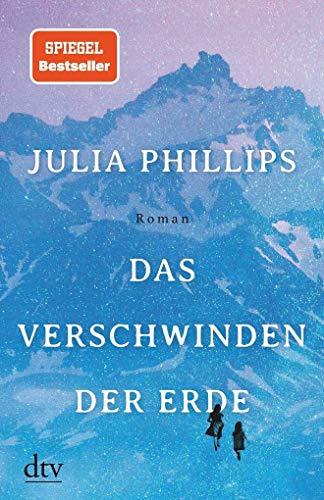 Phillips, Julia - Das Verschwinden der Erde