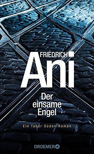 Ani, Friedrich - Der einsame Engel: Ein Tabor Süden Roman