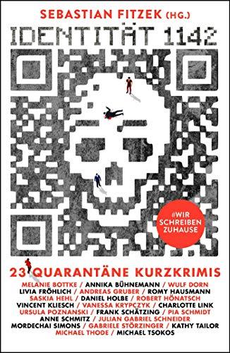 Fitzek, Sebastian (Hg.) - Identität 1142 -  23 Quarantäne-Kurzkrimis