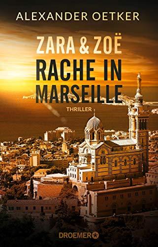 Oetker , Alexander - Zara und Zoe - Rache in Marseille (Die Profilerin und die Patin 1)