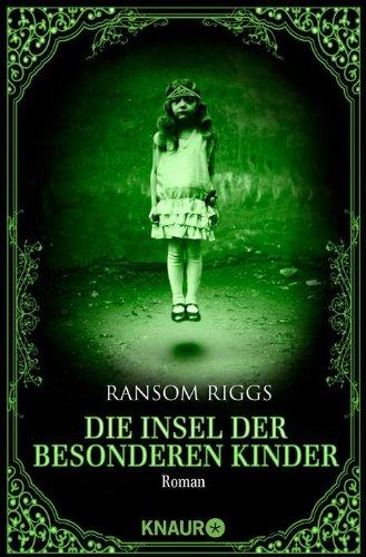 Riggs, Ransom - Die Insel der besonderen Kinder: Roman
