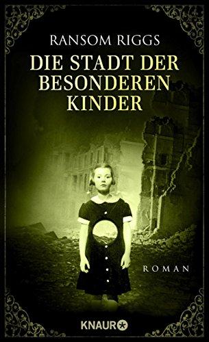 - Die Stadt der besonderen Kinder: Roman